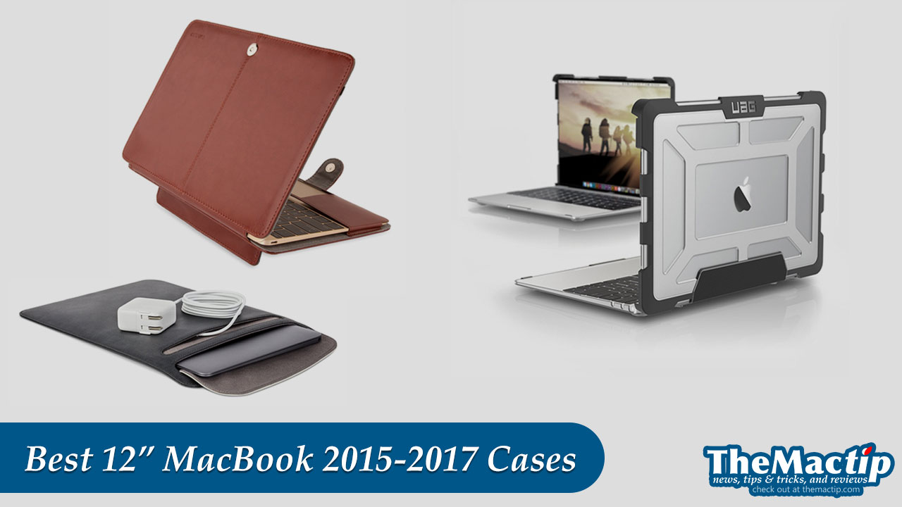 Best 12-inch MacBook 2015-2017 Cases